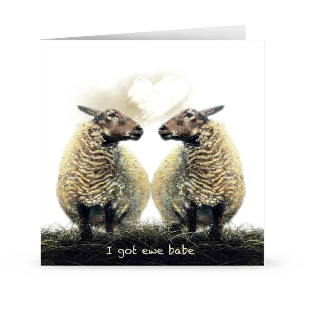 'I got ewe babe' Card
